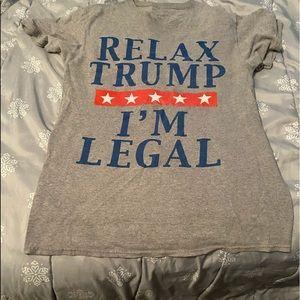 Relax Trump I'm Legal!-Shirt